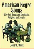American Negro Songs, John W. Work, 0486402711
