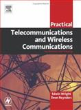 Practical Telecommunications and Wireless Communications : For Business and Industry, Wright, Edwin and Reynders, Deon, 0750662719