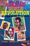 Africans at the Crossroads : Notes for an African World Revolution, Clarke, John Henrik, 0865432716