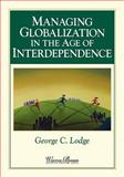 Managing Globalization in the Age of Interdependence, Lodge, George C., 0893842710