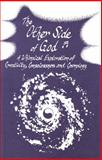 The Other Side of God : A Whimsical Exploration of Creativity, Consciousness and Cosmology, Mayhew, Philip, 0988742713