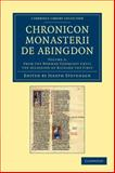 Chronicon Monasterii de Abingdon: Volume 2, from the Norman Conquest until the Accession of Richard the First, , 1108042716