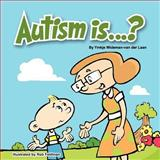 Autism Is... ?, Ymkje Wideman-van der Laan, 1475102712