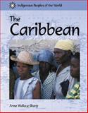 Caribbean (Indigenous Peoples of the World), Anne Wallace Sharp, 1590182715
