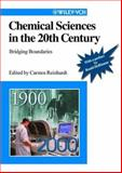 Chemical Sciences in the 20th Century : Bridging Boundaries, Reinhardt, Carsten and Hoffmann, Roald, 3527302719