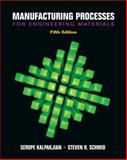 Manufacturing Processes for Engineering Materials, Kalpakjian, Serope and Schmid, Steven R., 0132272717