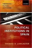 The Spanish Political System : An Institutional Approach, Lancaster, Thomas D., 0198782713