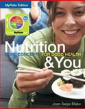 Nutrition and You : Core Concepts for Good Health, Blake, Joan Salge, 0321982711