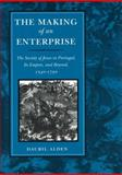 The Making of an Enterprise : The Society of Jesus in Portugal, Its Empire, and Beyond, 1540-1750, Alden, Dauril, 0804722714