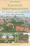 Catch-up Industrialization : The Trajectory and Prospects of East Asian Economies, Suehiro, Akira and Gill, Tom, 082483271X