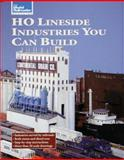 HO Lineside Industries You Can Build, Kalmbach Publishing Company Staff, 0890242712