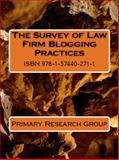 The Survey of Law Firm Blogging Practices, Primary Research Group, 1574402714