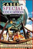 Cases in Special Education, Boyle, Joseph and Danforth, Scot, 0072322713