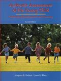 Authentic Assessment of the Young Child : Celebrating Development and Learning, Puckett, Margaret B. and Black, Janet K., 0130802719