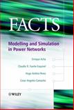 Facts : Modelling and Simulation in Power Networks, Acha, Enrique and Ambriz-Pérez, Hugo, 0470852712