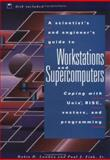 A Scientist's and Engineer's Guide to Workstations and Supercomputers : Coping with UNIX, RISC, Vectors, and Programming, Landau, Rubin H. and Fink, Paul J., Jr., 0471532711