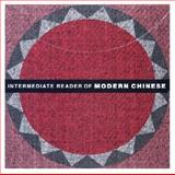 Intermediate Reader of Modern Chinese, Chang, Celia and Yen, Oivan, 0691002711