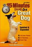 15 Minutes to a Great Dog, Kevin Michalowski, 0896892719