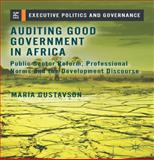 Auditing Good Government in Africa : Public Sector Reform, Professional Norms and the Development Discourse, Gustavson, Maria, 1137282711