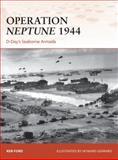 Operation Neptune 1944, Ken Ford, 1472802713