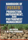 Handbook of Potato Production, Improvement, and Postharvest Management, Gopal, Jai and Khurana, S. M. Paul, 1560222719