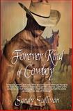 Forever Kind of Cowboy : Cowboy Dreamin' 5, Sullivan, Sandy, 1631052713