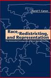 Race, Redistricting, and Representation : The Unintended Consequences of Black Majority Districts, Canon, David T., 0226092712