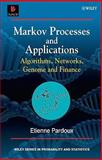 Markov Processes and Applications : Algorithms, Networks, Genome and Finance, Pardoux, Etienne, 0470772719