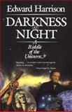 Darkness at Night : A Riddle of the Universe, Harrison, Edward R., 0674192710
