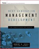 Next Generation Management Development : The Complete Guide and Resource, Cecil, Robert D. and Rothwell, William J., 0787982717