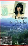 Letters to Charlie . . . and One to Jane, Fred Snyder, 0965322718