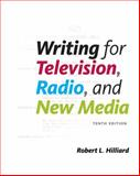 Writing for Television, Radio, and New Media, Hilliard, Robert L., 1439082715