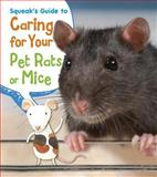 Squeak's Guide to Caring for Your Pet Rats or Mice, Isabel Thomas, 1484602714