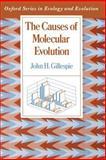 The Causes of Molecular Evolution, Gillespie, John H., 0195092716
