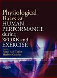 Physiological Bases of Human Performance During Work and Exercise, Taylor, Nigel A. S. and Groeller, Herbert, 0443102716