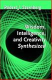 Wisdom, Intelligence, and Creativity Synthesized, Sternberg, Robert J., 0521002710