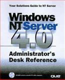 Windows NT Server 4.O Administrator's Desk Reference, Que Development Group Staff, 0789712717