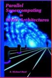 Parallel Supercomputing in SIMD Architectures, Hord, R. Michael, 0849342716