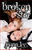 Broken Star, JoAnn Lee, 1481862715