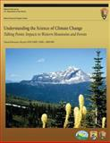 Understanding the Science of Climate Change: Talking Points - Impacts to Western Mountains and Forests, Rachel Loehman, 149282271X