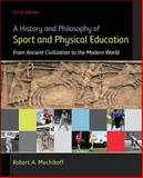 A History and Philosophy of Sport and Physical Education 6th Edition