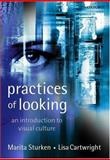 Practices of Looking : An Introduction to Visual Culture, Sturken, Marita and Cartwright, Lisa, 0198742711