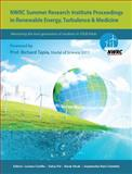 NWRC Summer Research Institute Proceedings in Renewable Energy, Turbulence and Medicine : Foreword by Prof. Richard Tapia, Medal of Science 2011,, 099036271X