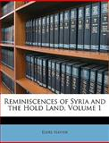 Reminiscences of Syria and the Hold Land, Elers Napier, 1147462712