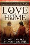 Love at Home, Alonzo L. Gaskill and Steven T. Linford, 1462112714