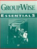 GroupWise for Windows 3.1 Essentials, Preston, John M., 1575762714