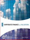 Corporate Finance and Valuation, Ryan, Bob, 184480271X