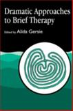 Dramatic Approaches to Brief Therapy, , 1853022713