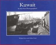 Kuwait by the First Photographers, Facey, William and Grant, Gillian, 1860642713