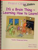 CRISS for Students I TE : Teacher Wraparound Edition: It's a Brain Thing ~ Learning How to Learn TE, Havens, Lynn and Valdes, Bonnie, 0974682713